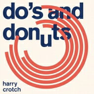 Harry Crotch / Do's And Donuts 【LP】