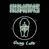 Humans (Dance) / Going Late 【LP】
