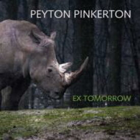 Peyton Pinkerton / Ex Tomorrow 輸入盤 【CD】