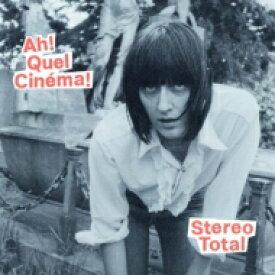 【送料無料】 Stereo Total / Ah! Quel Cinema! 輸入盤 【CD】
