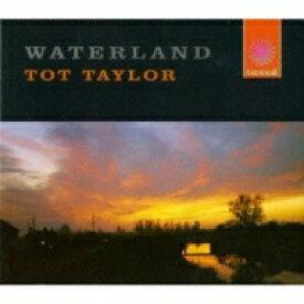 【送料無料】 Tot Taylor / Waterland 輸入盤 【CD】