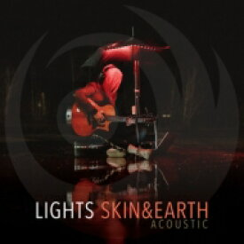 Lights (Rock) / Skin & Earth Acoustic 輸入盤 【CD】