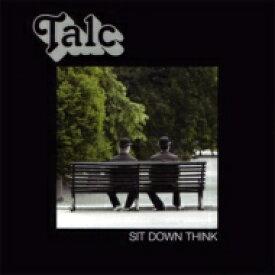 Talc タルク / Sit Down Think 【CD】