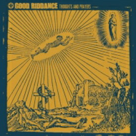 Good Riddance グッドリダンス / Thoughts & Prayers 輸入盤 【CD】