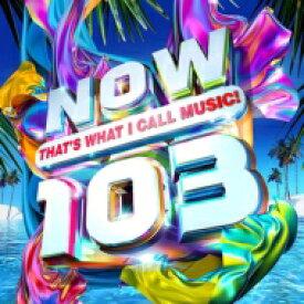【送料無料】 NOW(コンピレーション) / Now That's What I Call 103 (2CD) 輸入盤 【CD】