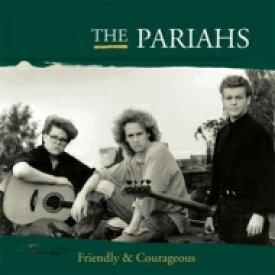 Pariahs / Friendly & Courageous 輸入盤 【CD】