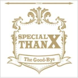 【送料無料】 Good-bye グッバイ / Special ThanX 【初回限定盤】 【CD】