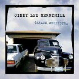 【送料無料】 Cindy Lee Berryhill / Garage Orchestra 輸入盤 【CD】