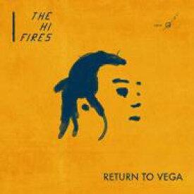 【送料無料】 Hi Fires / Return To Vega 輸入盤 【CD】