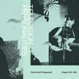 【送料無料】 Television Personalities / Some Kind Of Happening (Singles 1978-1989) 輸入盤 【CD】