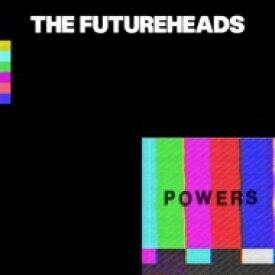 【送料無料】 Futureheads フューチャーヘッズ / Powers 輸入盤 【CD】