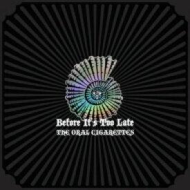 【送料無料】 THE ORAL CIGARETTES / Before It's Too Late 【初回盤B】(+Blu-ray) 【CD】