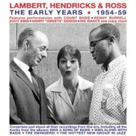 Lambert, Hendricks&Ross ランバートヘンドリックス&ロス / Early Years: 1954-59 (2CD) 輸入盤 【CD】