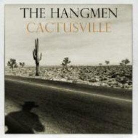 Hangmen / Cactusville 輸入盤 【CD】