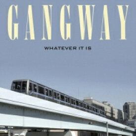 【送料無料】 Gangway / Whatever It Is 【CD】