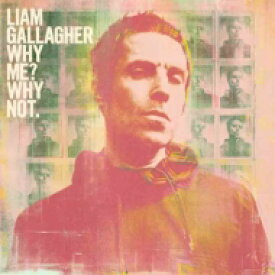 【送料無料】 Liam Gallagher / Why Me? Why Not. 【CD】