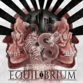 【送料無料】 Equilibrium エクリブリウム / Renegades 【CD】