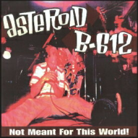Asteroid B612 / Not Meant For This World 【LP】