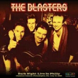 【送料無料】 Blasters / Dark Night: Live In Philly 輸入盤 【CD】