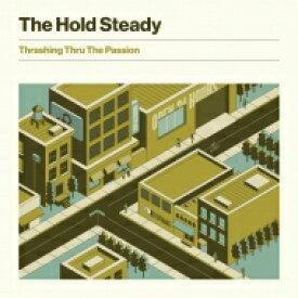 Hold Steady / Thrashing Thru The Passion 【LP】