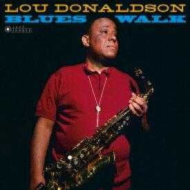 Lou Donaldson ルードナルドソン / Blues Walk (180グラム重量盤レコード / Jazz Images) 【LP】