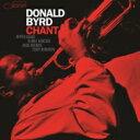 【送料無料】 Donald Byrd ドナルドバード / Chant (180グラム重量盤レコード / Tone Poets) 【LP】