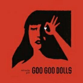 Goo Goo Dolls グーグードールズ / Miracle Pill 輸入盤 【CD】