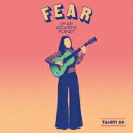 【送料無料】 Tahiti80 タヒチエイティー / Fear Of An Acoustic Planet 【CD】