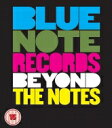 Blue Note Records Beyond The Notes 【BLU-RAY DISC】