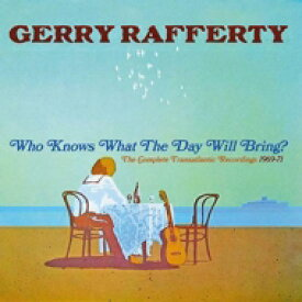 Gerry Rafferty / Who Knows What The Day Will Bring?: The Complete Transatlantic Recordings 1969-1971 輸入盤 【CD】