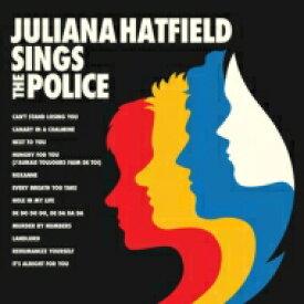 Juliana Hatfield / Juliana Hatfield Sings The Police 輸入盤 【CD】