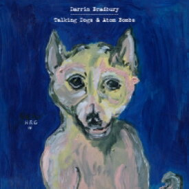 Darrin Bradbury / Talking Dogs & Atom Bombs 【LP】