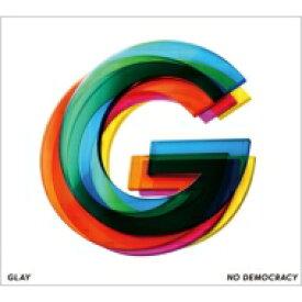 【送料無料】 GLAY グレイ / NO DEMOCRACY 【CD ONLY盤】 【CD】