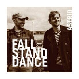 Astrid / Fall Stand Dance 【CD】