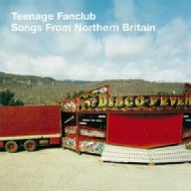 Teenage Fanclub ティーンエイジファンクラブ / Songs From Northern Britain 輸入盤 【CD】