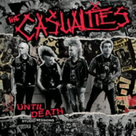 Casualties / Until Death - Studio Sessions 輸入盤 【CD】