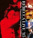 【送料無料】 REBECCA レベッカ / REBECCA LIVE '85 -MAYBE TOMORROW Complete Edition- (Blu-ray) 【BLU-RAY DISC】