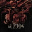 【送料無料】 AS I LAY DYING アズアイレイダイイング / Shaped By Fire 【CD】