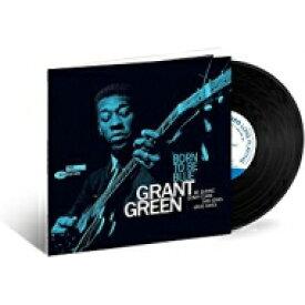 【送料無料】 Grant Green グラントグリーン / Born To Be Blue (180グラム重量盤レコード / Tone Poets) 【LP】