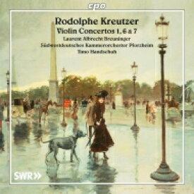 【送料無料】 Kreutzer Rodolphe クレゼール / ヴァイオリン協奏曲第1番、第6番、第7番 ロラン・アルブレヒト・ブロイニンガー、ティーモ・ハンドシュ&南西ドイツ室内管弦楽団 輸入盤 【CD】