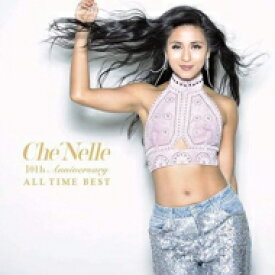 【送料無料】 Che'nelle シェネル / 10th Anniversary All Time Best 【CD】