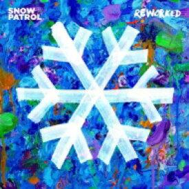 Snow Patrol スノーパトロール / Reworked - Reworked 輸入盤 【CD】