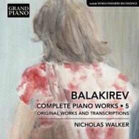 バラキレフ(1837-1910) / ピアノ作品全集 第5集 ニコラス・ウォーカー 輸入盤 【CD】