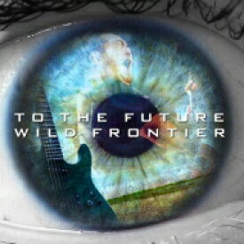 WILD FRONTIER / TO THE FUTURE 【CD】