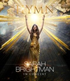 【送料無料】 Sarah Brightman サラブライトマン / Sarah Brightman In Concert HYMN 〜神に選ばれし麗しの歌声 【初回限定盤】(Blu-ray+CD) 【BLU-RAY DISC】