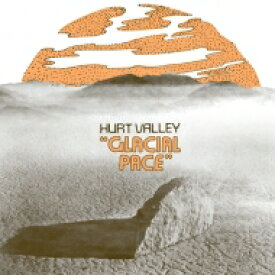 Hurt Valley / Glacial Pace 【LP】