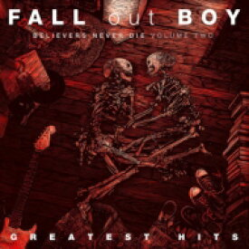 Fall Out Boy フォールアウトボーイ / Believers Never Die (Vol.2) 輸入盤 【CD】