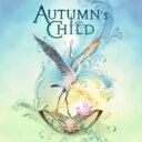 【送料無料】 Autumn'schild / Autumn's Child 【CD】