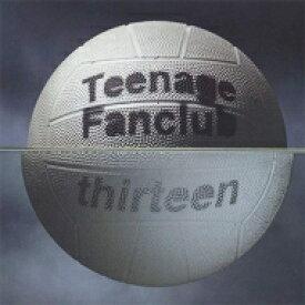 Teenage Fanclub ティーンエイジファンクラブ / Thirteen 輸入盤 【CD】