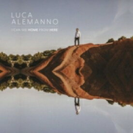 【送料無料】 Luca Alemanno / I Can See Home From Here 輸入盤 【CD】